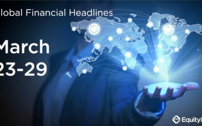 Coronavirus Effect on Finance & Economic News | March 23-29 | EquityRT