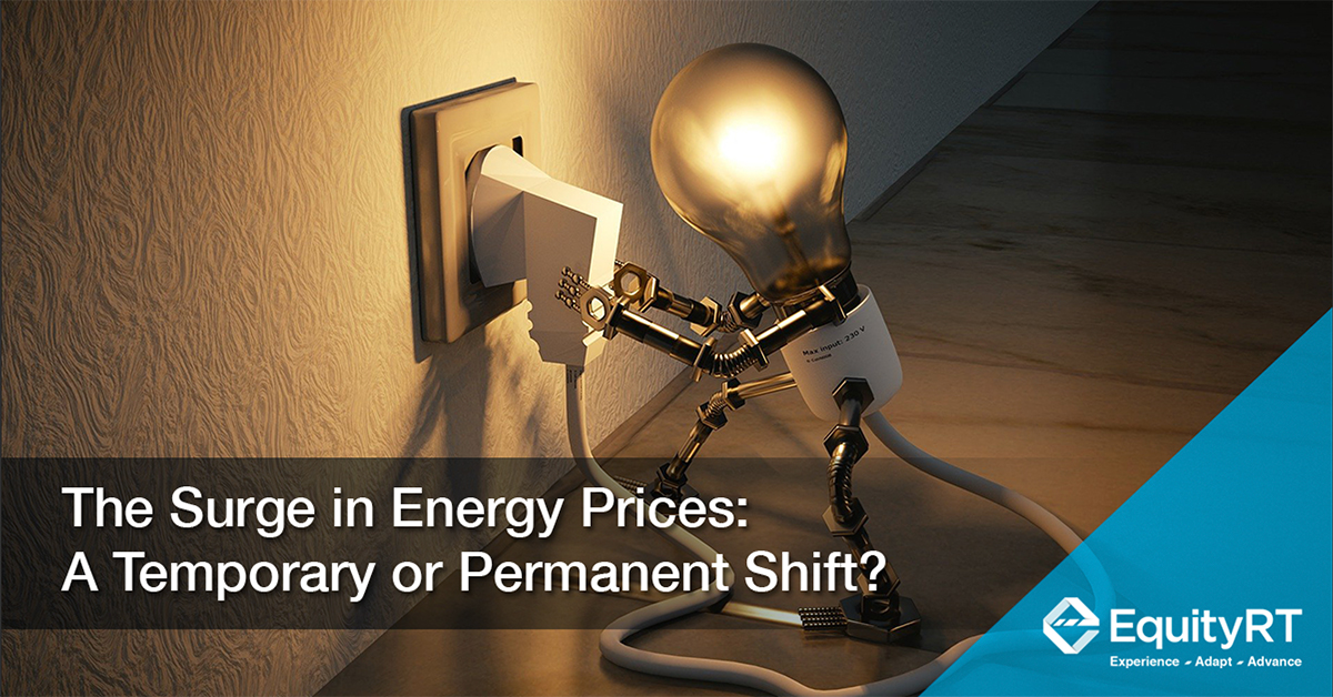 The Surge in Energy Prices: A Temporary or Permanent Shift?